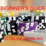 Beginner's Guide to Online Gambling