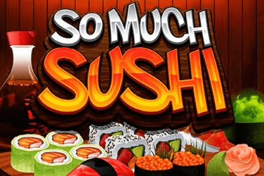 So Much Sushi Slots