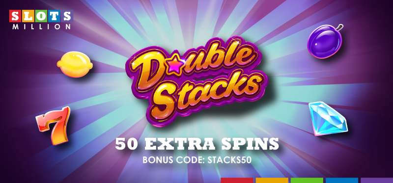 Slotsmillion 50 Free Spins On Double Stacks Video Slot By Netent